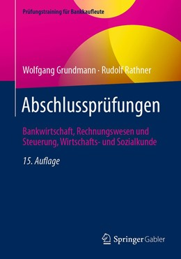 Abbildung von Grundmann / Rathner | Abschlussprüfungen | 15. Auflage | 2021 | beck-shop.de