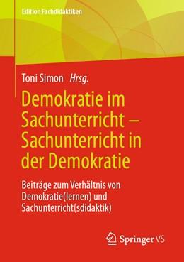Abbildung von Simon   Demokratie im Sachunterricht – Sachunterricht in der Demokratie   1. Auflage   2021   beck-shop.de