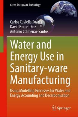 Abbildung von Cuviella Suárez / Borge-Diez | Water and Energy Use in Sanitary-ware Manufacturing | 1. Auflage | 2021 | beck-shop.de