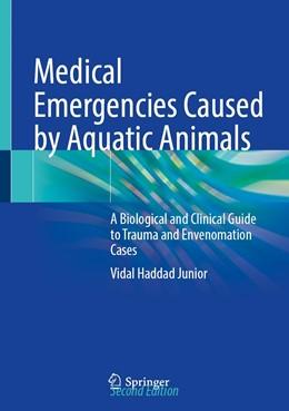 Abbildung von Haddad Junior | Medical Emergencies Caused by Aquatic Animals | 2. Auflage | 2021 | beck-shop.de