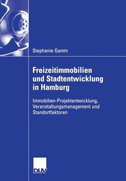 Abbildung von Gamm   Freizeitimmobilien und Stadtentwicklung in Hamburg   2006