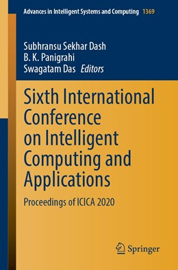 Abbildung von Dash / Panigrahi | Sixth International Conference on Intelligent Computing and Applications | 1. Auflage | 2021 | 1369 | beck-shop.de