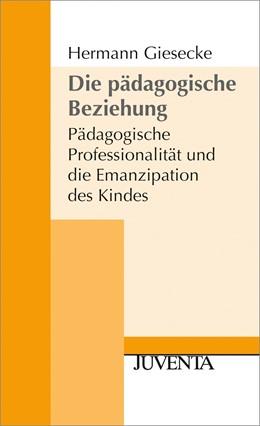 Abbildung von Giesecke | Die Pädagogische Beziehung 2. Auflage | 1997