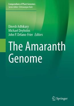 Abbildung von Adhikary / Deyholos | The Amaranth Genome | 1. Auflage | 2021 | beck-shop.de