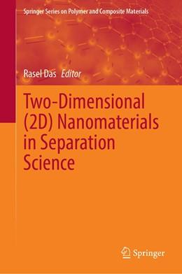 Abbildung von Das | Two-Dimensional (2D) Nanomaterials in Separation Science | 1. Auflage | 2021 | beck-shop.de