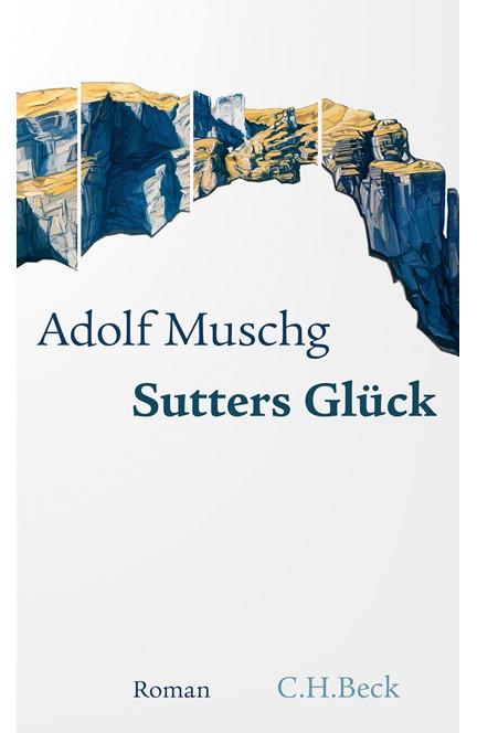 Cover: Adolf Muschg, Sutters Glück