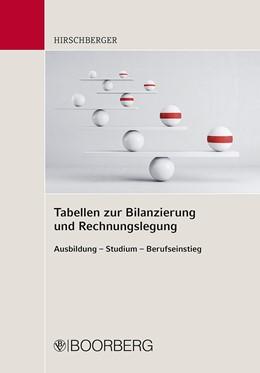 Abbildung von Hirschberger   Tabellen zur Bilanzierung und Rechnungslegung   1. Auflage   2021   beck-shop.de