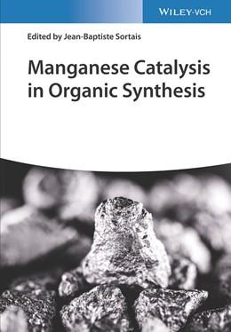 Abbildung von Sortais   Manganese Catalysis in Organic Synthesis   1. Auflage   2021   beck-shop.de
