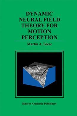 Abbildung von Giese | Dynamic Neural Field Theory for Motion Perception | 1998 | 469