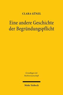 Abbildung von Günzl | Eine andere Geschichte der Begründungspflicht | 1. Auflage | 2021 | beck-shop.de