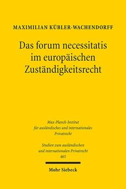 Abbildung von Kübler-Wachendorff | Das forum necessitatis im europäischen Zuständigkeitsrecht | 1. Auflage | 2021 | beck-shop.de
