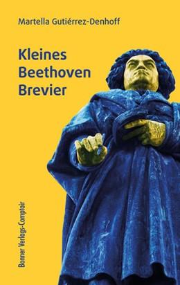 Abbildung von Gutiérrez-Denhoff | Kleines Beethoven-Brevier | 1. Auflage | 2021 | beck-shop.de
