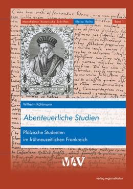Abbildung von Kühlmann / Wiegand | Abenteuerliche Studien | 1. Auflage | 2021 | beck-shop.de
