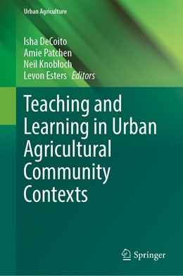 Abbildung von DeCoito / Patchen | Teaching and Learning in Urban Agricultural Community Contexts | 1. Auflage | 2021 | beck-shop.de