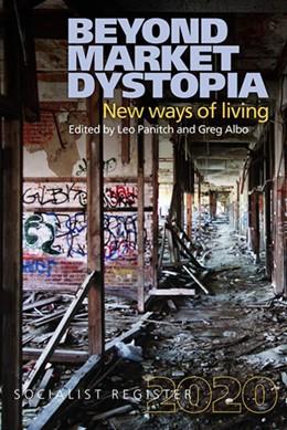 Abbildung von Panitch / Albo | Beyond Market Dystopia: New Ways of Living | 1. Auflage | 2019 | beck-shop.de
