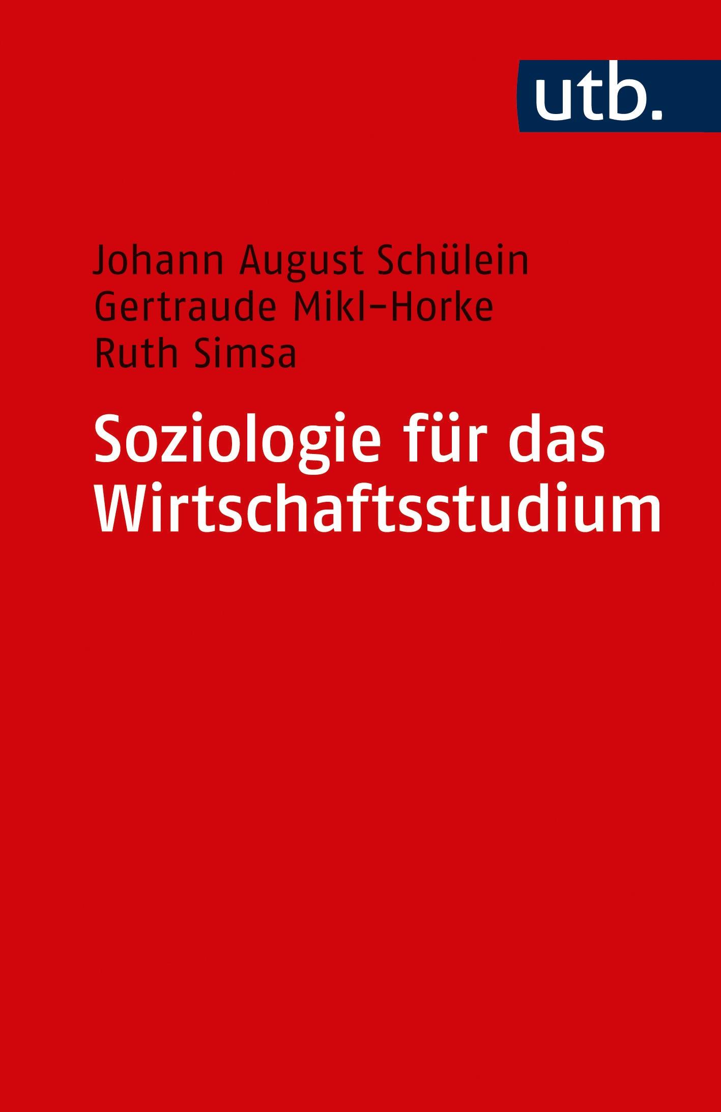 Abbildung von Schülein / Mikl-Horke / Simsa | Soziologie für das Wirtschaftsstudium | Aufl. | 2009
