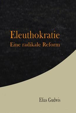 Abbildung von Gudwis | Eleuthokratie | 1. Auflage | 2021 | beck-shop.de