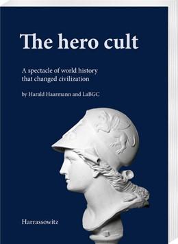 Abbildung von Haarmann | The hero cult | 1. Auflage | 2021 | beck-shop.de