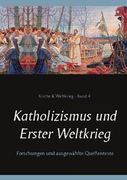 Abbildung von Achleitner / Bürger   Katholizismus und Erster Weltkrieg   1. Auflage   2021   beck-shop.de