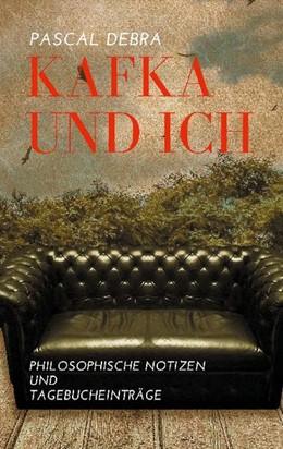 Abbildung von Debra | Kafka und ich | 1. Auflage | 2021 | beck-shop.de