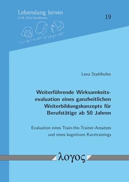Abbildung von Stahlhofen | Weiterführende Wirksamkeitsevaluation eines ganzheitlichen Weiterbildungskonzepts für Berufstätige ab 50 Jahren | 1. Auflage | 2021 | 19 | beck-shop.de