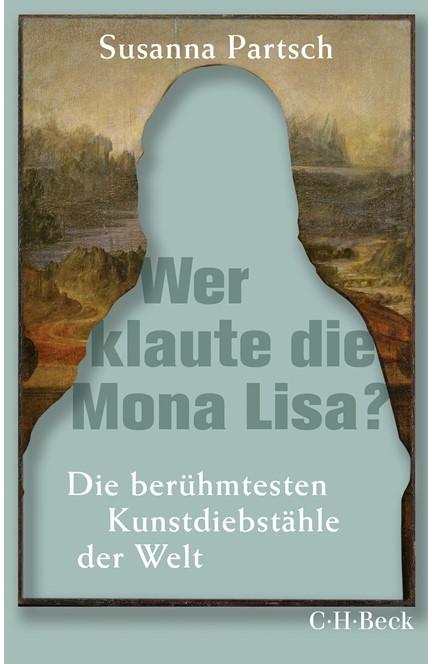 Cover: Susanna Partsch, Wer klaute die Mona Lisa?