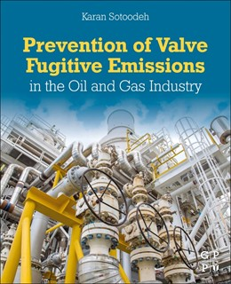 Abbildung von Sotoodeh | Prevention of Valve Fugitive Emissions in the Oil and Gas Industry | 1. Auflage | 2021 | beck-shop.de