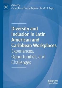 Abbildung von de Aquino / Rojas | Diversity and Inclusion in Latin American and Caribbean Workplaces | 1. Auflage | 2021 | beck-shop.de