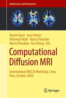 Abbildung von Gyori / Hutter | Computational Diffusion MRI | 1. Auflage | 2021 | beck-shop.de