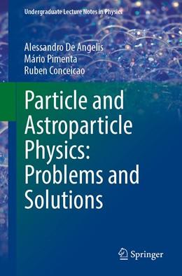 Abbildung von De Angelis / Pimenta | Particle and Astroparticle Physics | 1. Auflage | 2021 | beck-shop.de