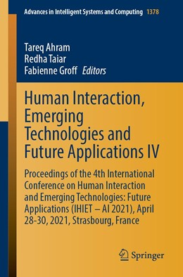 Abbildung von Ahram / Taiar | Human Interaction, Emerging Technologies and Future Applications IV | 1. Auflage | 2021 | 1378 | beck-shop.de