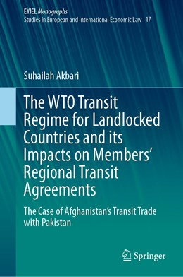 Abbildung von Akbari | The WTO Transit Regime for Landlocked Countries and its Impacts on Members' Regional Transit Agreements | 1. Auflage | 2021 | 17 | beck-shop.de