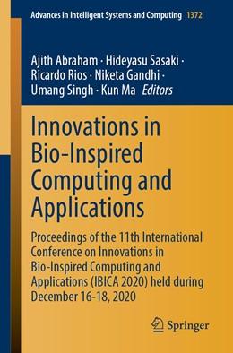 Abbildung von Abraham / Sasaki | Innovations in Bio-Inspired Computing and Applications | 1. Auflage | 2021 | 1372 | beck-shop.de