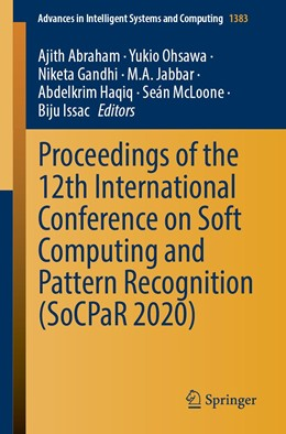 Abbildung von Abraham / Ohsawa | Proceedings of the 12th International Conference on Soft Computing and Pattern Recognition (SoCPaR 2020) | 1. Auflage | 2021 | 1383 | beck-shop.de