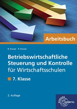 Abbildung von Krause | Betriebswirtschaftliche Steuerung und Kontrolle für Wirtschaftsschulen | 2. Auflage | 2021 | beck-shop.de