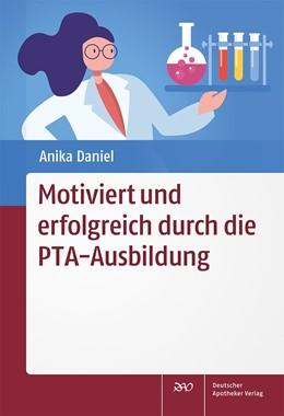 Abbildung von Daniel | Motiviert und erfolgreich durch die PTA-Ausbildung | 1. Auflage | 2021 | beck-shop.de