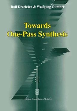 Abbildung von Drechsler / Günther | Towards One-Pass Synthesis | 2002