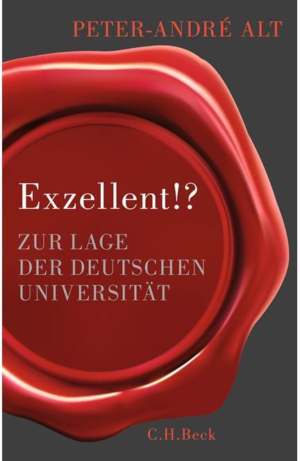 Cover: Peter-André Alt, Exzellent!?
