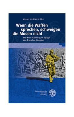 Abbildung von Craciun   Wenn die Waffen sprechen, schweigen die Musen nicht   1. Auflage   2021   413   beck-shop.de