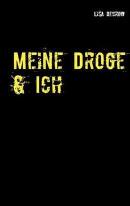Abbildung von Decrow | Meine Droge & Ich | 1. Auflage | 2021 | beck-shop.de