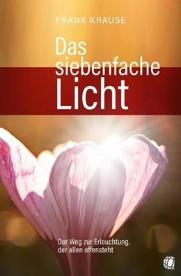 Abbildung von Krause | Das siebenfache Licht | 1. Auflage | 2021 | beck-shop.de