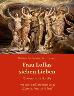 Abbildung von Dauthendey / Laurenzi | Frau Lollas sieben Lieben | 1. Auflage | 2021 | beck-shop.de