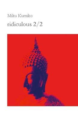 Abbildung von Kumiko | ridiculous 2/2 | 1. Auflage | 2021 | beck-shop.de