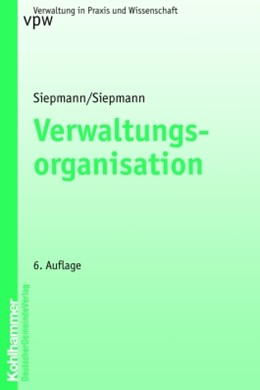 Abbildung von Siepmann | Verwaltungsorganisation | 6. Auflage | 2004 | 18