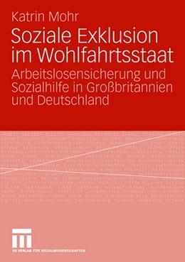 Abbildung von Mohr   Soziale Exklusion im Wohlfahrtsstaat   2007   Arbeitslosensicherung und Sozi...