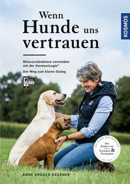 Abbildung von Krüger-Degener | Wenn Hunde uns vertrauen | 1. Auflage | 2021 | beck-shop.de