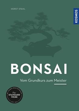 Abbildung von Stahl | Bonsai - vom Grundkurs zum Meister | 1. Auflage | 2021 | beck-shop.de