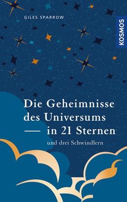 Abbildung von Sparrow   Die Geheimnisse des Universums in 21 Sternen (und drei Schwindlern)   1. Auflage   2021   beck-shop.de