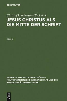 Abbildung von Landmesser / Eckstein / Lichtenberger | Jesus Christus als die Mitte der Schrift | 1997 | 1997 | Studien zur Hermeneutik des Ev... | 86