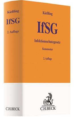 Abbildung von Kießling   Infektionsschutzgesetz: IfSG   2. Auflage   2021   beck-shop.de